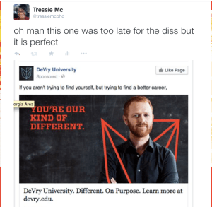 You get ads like this one from DeVry.