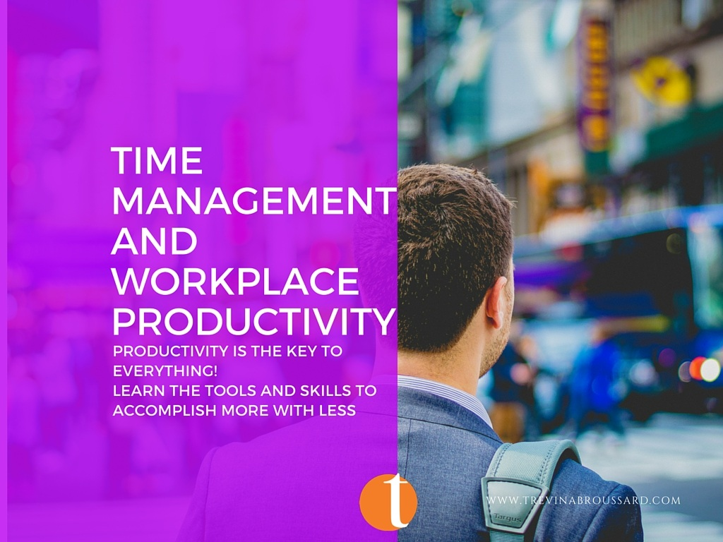 PRODUCTIVITY IS THE KEY TO EVERYTHING! LEARN THE TOOLS AND SKILLS TO  ACCOMPLISH MORE WITH LESS!