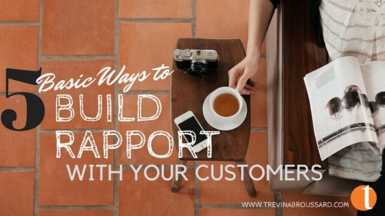 5 Basic Ways to Build Rapport With Your Customers