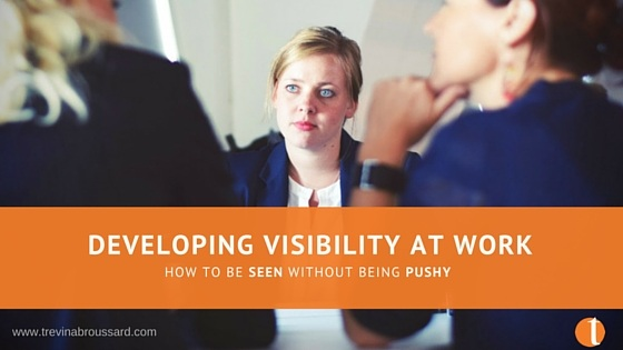 Developing Visibility At Work