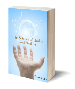 The Science of Health and Healing - Trevor Gunn