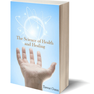 The Science of Health and Healing by Trevor Gunn