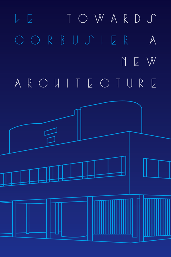 """""""Towards a New Architecture"""" by Le Corbusier"""