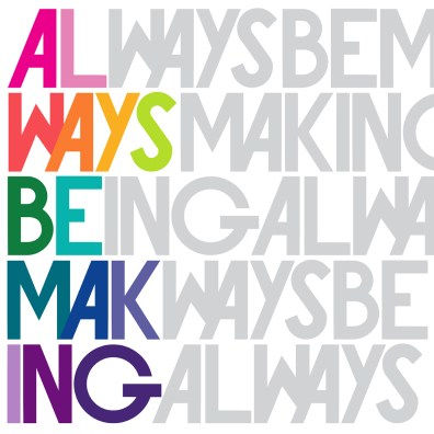 Just Your Type: Always Be Making