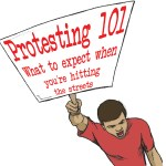 Protesting 101: What to expect when you're hitting the streets