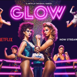 Unsolicited Endorsement: Netflix's 'Glow'