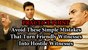 How to Avoid Creating a Hostile Witness