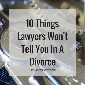 10 Things Lawyers won't tell you in a divorce
