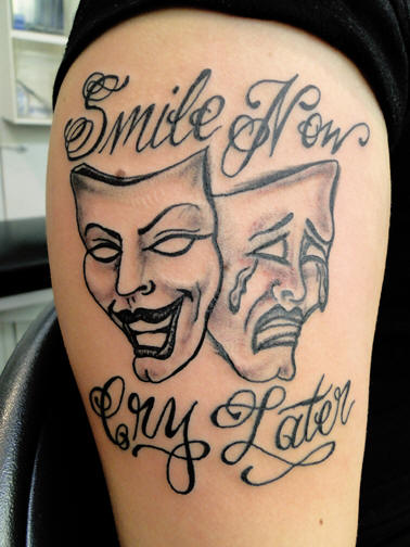 Laugh Now Cry Later Tattoo Meaning