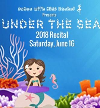 Dance with Miss Rachel 2018 Recital: Under the Sea