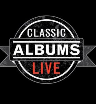Classic Albums Live - Album TBD