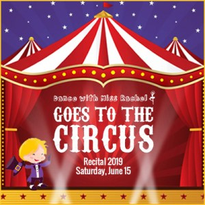 Dance with Miss Rachel Goes to the Circus - 2019 Recital - 2PM @ Tribeca Performing Arts Center