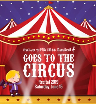 Dance with Miss Rachel Goes to the Circus - 2019 Recital - 9:30AM
