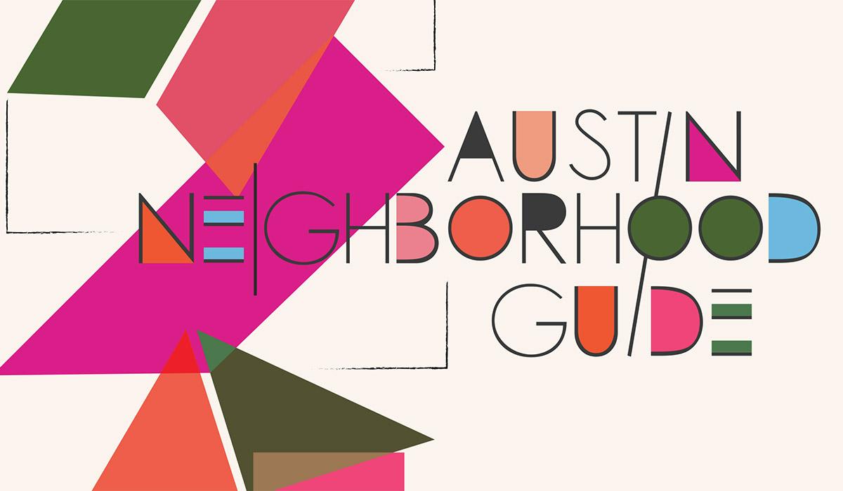 Austin Neighborhood Guide 2021