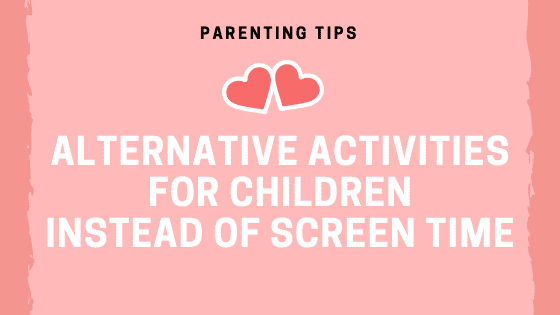Alternative Activities for Children Instead of Screen Time