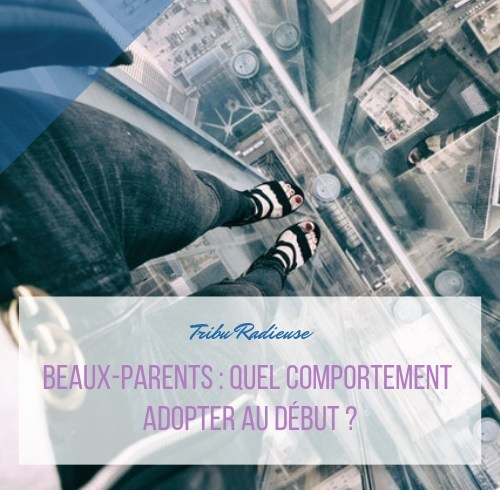 beaux-parents quel comportement adopter au début