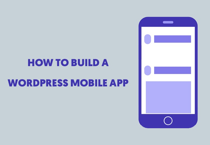 How to Build a WordPress Mobile app