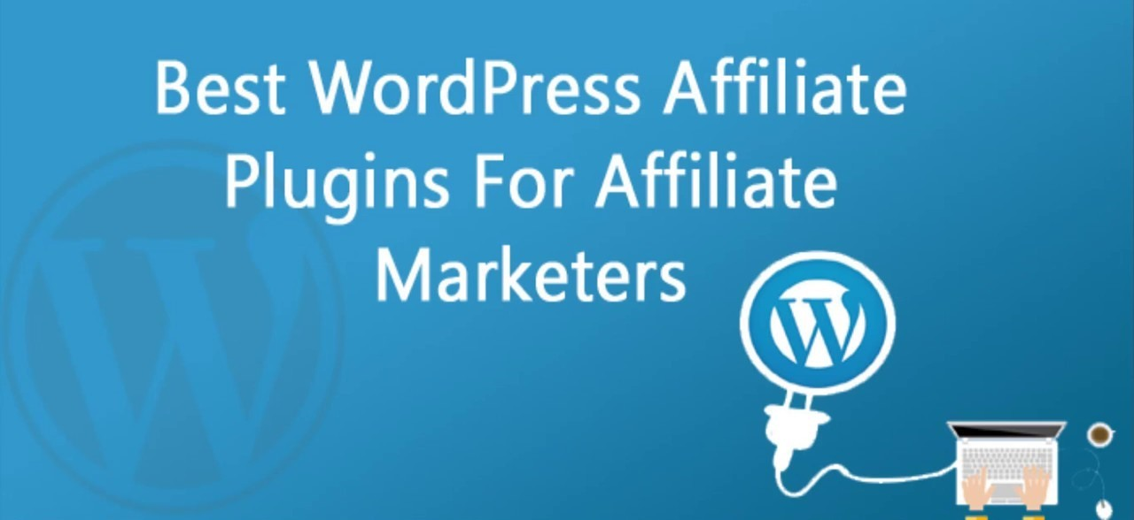10 best affiliate plugins for your wordpress website for marketing10 best affiliate plugins for your wordpress website for marketing