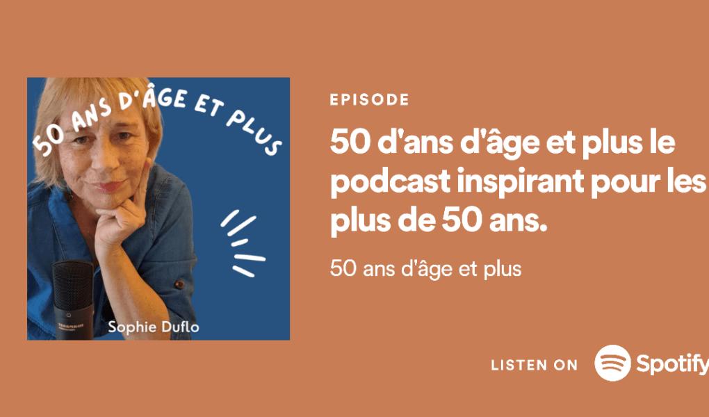 podcast 50 ans d'âge et plus