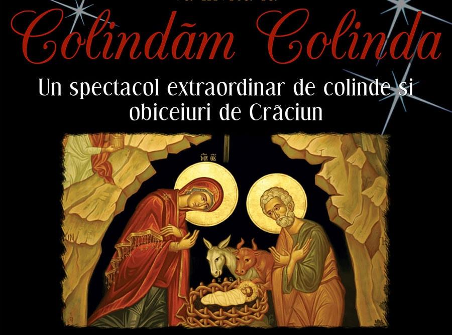 Colindăm Colinda – spectacol extraordinar cu colinde și obiceiuri de Crăciun