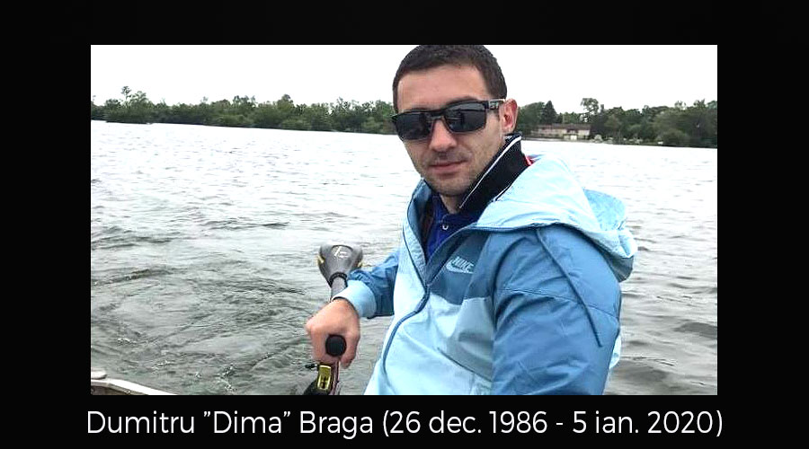 """IN MEMORIAM: Dumitru """"Dima"""" Braga (26 dec. 1986 – 5 ian. 2020) APEL COMUNITAR"""