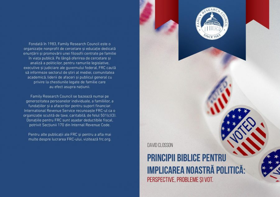 """Family Research Council lansează în România broșura """"Principii Biblice Pentru Implicarea Noastră Politică"""""""