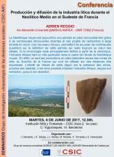 """Pòster de la xerrada: """"Producción y difusión de la industria lítica durante el Neolitico Medio en el Sudeste de Francia"""", a càrrec d'Adrien Reggio, de l'Aix-Marseille Université"""