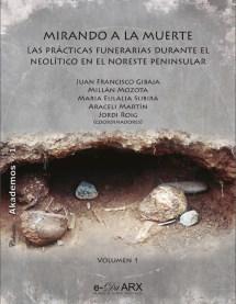 """Portada del llibre """"Mirando a la muerte. Las prácticas funerarias durante el Neolítico en el noreste peninsular"""""""