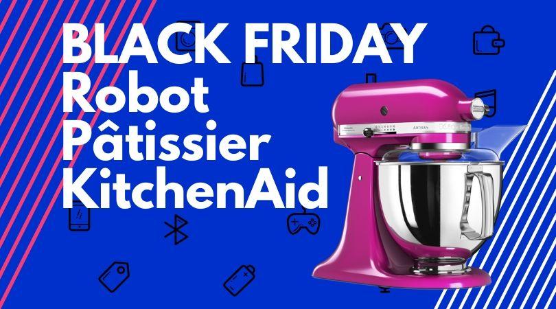 black friday robot patissier kitchenaid
