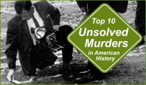 Top 10 Unsolved Murders in America