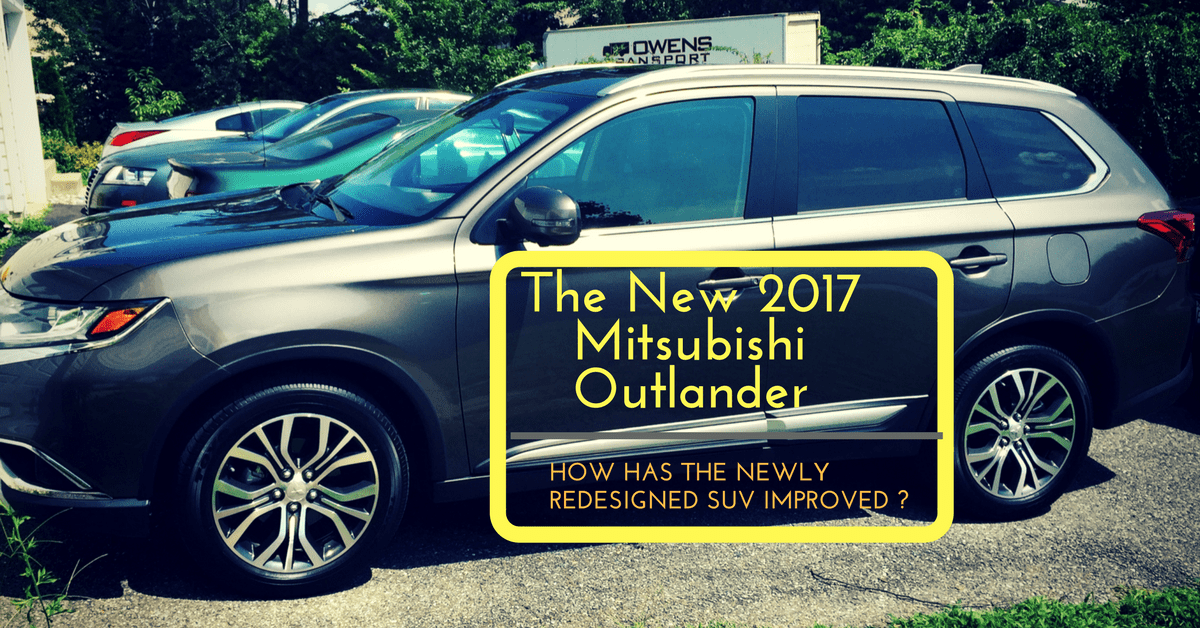 I Test Drove The New 2017 Mitsubishi Outlander For A Week!