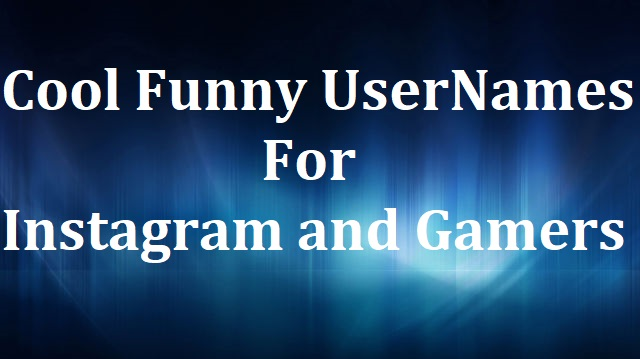 Cool Funny UserNames For Instagram and Gamers [Best in 2019
