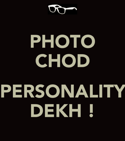 photo-chod-personality-dekh-whatsapp funny DP