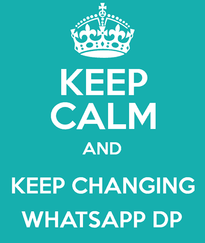 keep calm & keep changing whatsapp-dp funny image