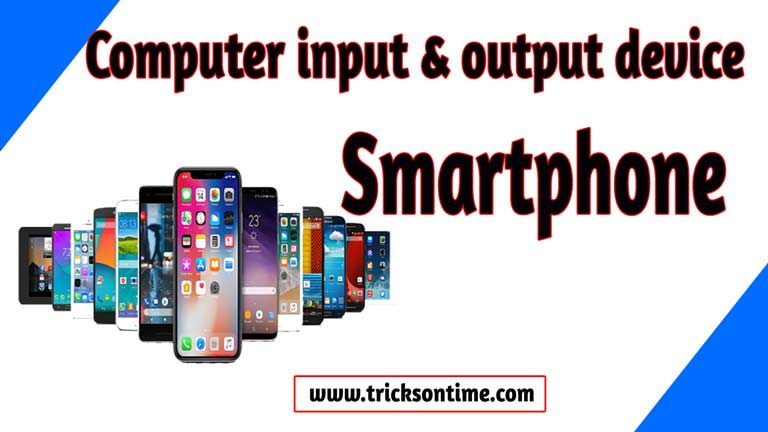 input and output device smartphone