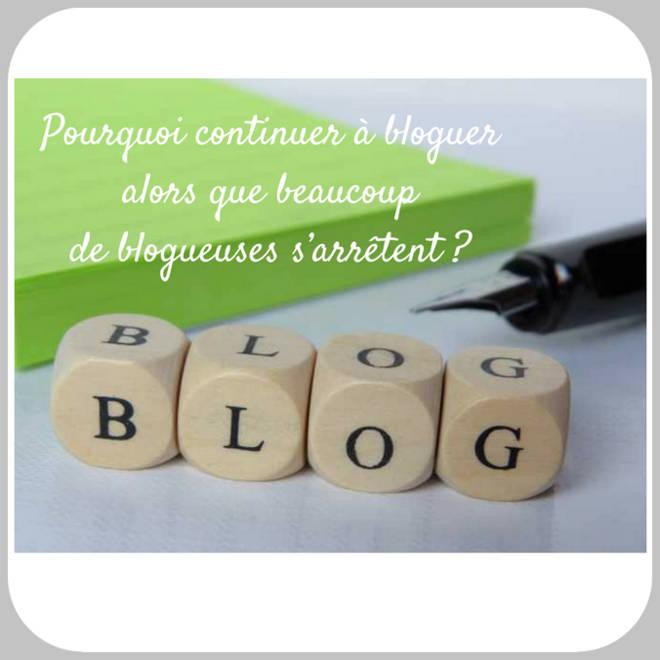 Pirquoi continuer à blogguer alors que beaucoup de blogueuses s'arrêtent