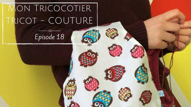 Mes derniers tricots en vidéo – Épisode 18