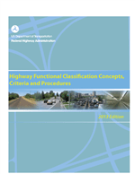 Cover of Highway Functional Classification: Concepts, Criteria and Procedures