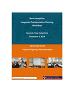 Cover of New Hampshire Integrated Transportation Planning Workshop, Concord, New Hampshire, November 4, 2014