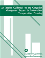 Cover of An Interim Guidebook on the Congestion Management Process in Metropolitan Transportation Planning