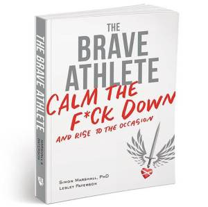 The Brave Athlete Calm the F* Down and Rise to the Occasion Review