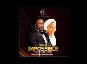 Eben – Nothing Is Impossible Ft. Tope Alabi (Mp3, Lyrics)