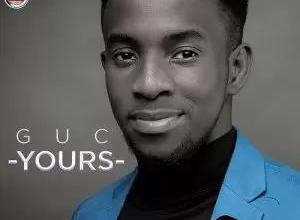 GUC – Yours Mp3 Download