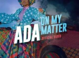 Ada Ehi – On My Matter (Mp3, Lyrics, Video)