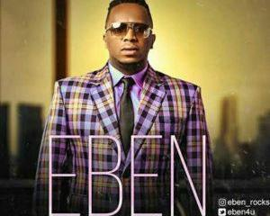 God All By Yourself – Eben (Lyrics and Mp3)
