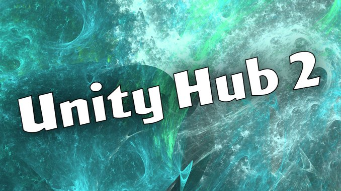 Unity Hub 2 Now Available