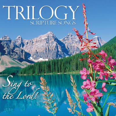 Sing To The Lord Cd Trilogy Scripture Resources