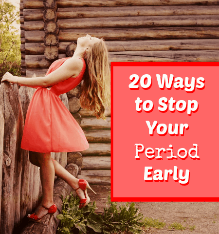 20 Ways to Stop a Period