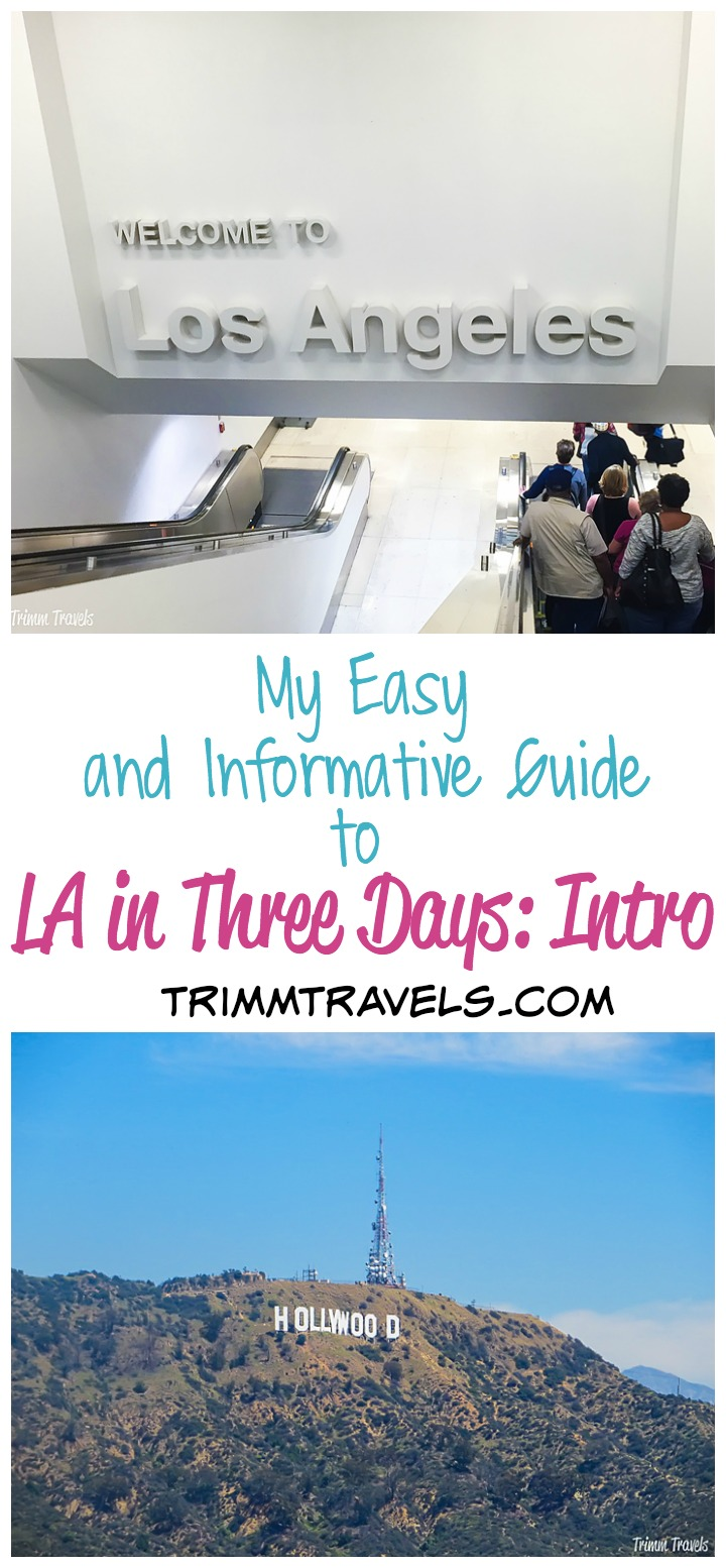 my easy and informative guide to LA in three days intro title photo with welcome to los angeles LAX and hollywood sign