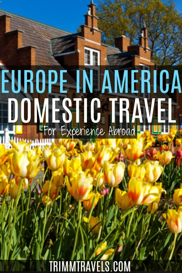 You don't have to go overseas to experience Europe. There are plenty of places to find Europe in America for a true, international adventure! #europe #america #domestic #travel #usa #adventure